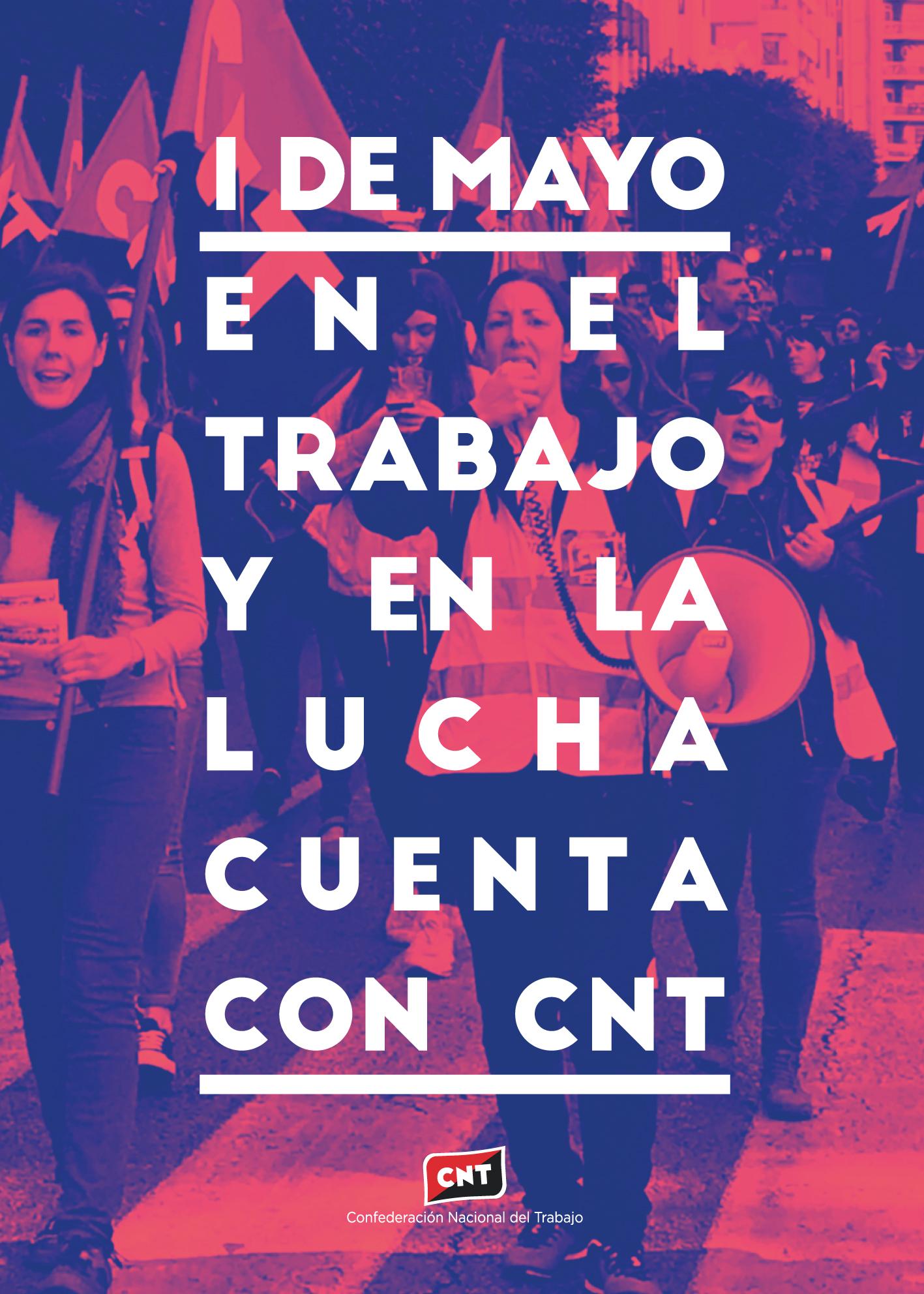 1 de Mayo: En el trabajo y en la lucha, cuenta con CNT